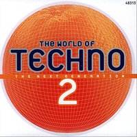 Cover of the track The World of Techno 2 (The Next Generation)