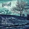 Couverture de l'album The Great War of Life Death and Weather