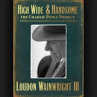 Cover of the track High Wide & Handsome: The Charlie Poole Project