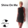 Cover of the track Shine On Me