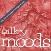 Cover of the album Silky Moods, Vol. 1 - The Art of Modern Lounge & Jazz