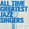 Cover of the album All Time Greatest Jazz Singers