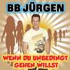 Cover of the track Wenn Du unbedingt gehen willst