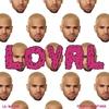 Couverture de l'album Loyal (East Coast Version) [feat. Lil Wayne & French Montana] - Single