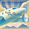 Couverture de l'album Fly Away the Songs of David Foster