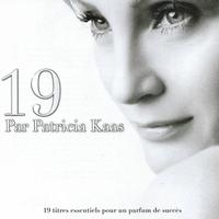 Cover of the track 19 par Patricia Kaas (19 titrès essentiels pour un parfum de succès)