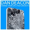 Cover of the album Change Your Life (You Can Do It) - Single