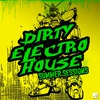 Cover of the album Dirty Electro House - Summer Edition