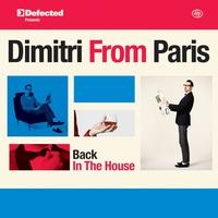 Couverture du titre Defected presents Dimitri From Paris - Back In The House