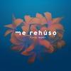 Couverture de l'album Me Rehúso - Single