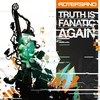 Cover of the album Truth Is Fanatic Again