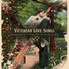 Couverture de l'album Victorian Love Songs: Instrumental Love Songs from the Victorian Era