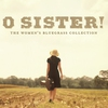 Couverture de l'album O Sister! The Women's Bluegrass Collection