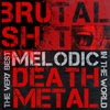 Couverture de l'album Brutal S**t: The Very Best Melodic Death Metal in the World