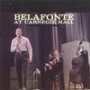 Cover of the album Belafonte At Carnegie Hall (Live) [Remastered]