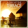 Cover of the album A Day At the Terrace - Lounge Grooves Deluxe, Vol. 1