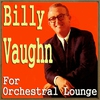 Cover of the album Billy Vaughn for Orchestal Lounge