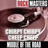 Couverture de l'album Rock Masters: Chirpy Chirpy Cheep Cheep