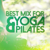 Couverture du titre Best Mix for Yoga & Pilates