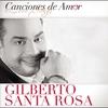 Cover of the album Canciónes de Amor: Gilberto Santa Rosa