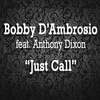 Couverture de l'album Just Call (feat. Anthony Dixon) - Single
