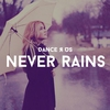 Cover of the track Never Rains (M&ace Remix)