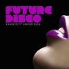 Cover of the album Azuli Presents Future Disco - a Guide To 21st Century Disco
