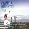 Couverture de l'album Paint a Brighter Day