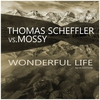 Cover of the album Wonderful Life [Thomas Scheffler vs. Mossy] [New Edition] - EP