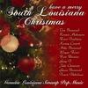 Couverture de l'album Have a Merry South Louisiana Christmas