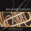 Couverture de l'album Golden Legends: Big Band Legends