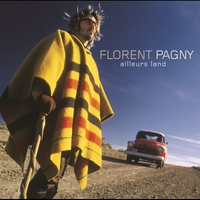 Cover of the track Florent Pagny, vol. 1 : Ailleurs Land