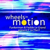 Cover of the album Wheels In Motion - Funkerman & Fedde Le Grand present F to the F - EP