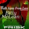Couverture de l'album Walk Away From Love (Frisk Remix) - Single