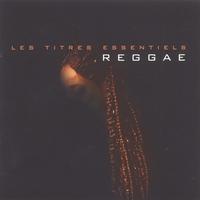 Couverture du titre Les Titres Essentiels Reggae