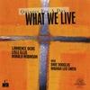 Couverture de l'album What We Live: Quintet For A Day
