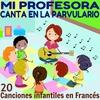 Cover of the album Mi Profesora Canta en la Parvulario (20 Canciones Infantiles en Francés)